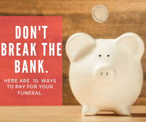 10 Ways to Pay for a Funeral or Cremation