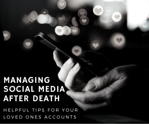 Managing Social Media After A Death